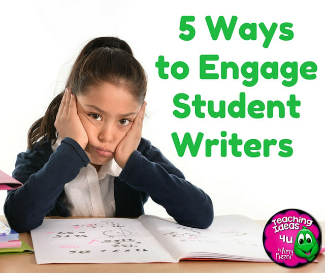 5 Ways to Engage Student Writers