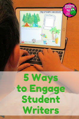5 Ways to Engage Student Writers - Post discusses five simple ways to boost student engagement during writing in any elementary or middle school classroom.