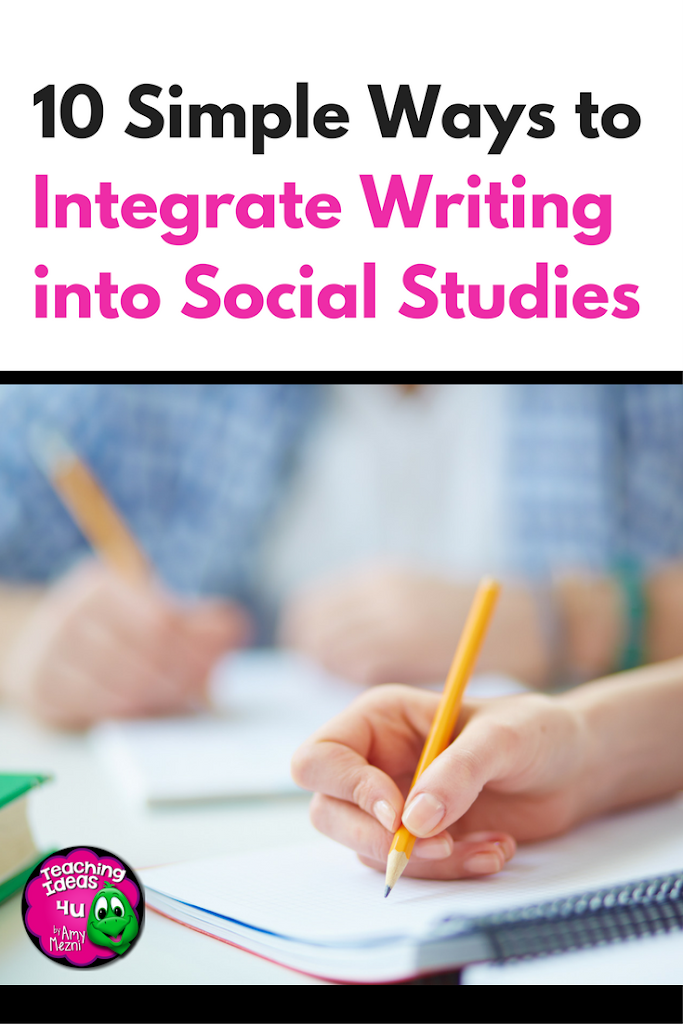 10 Simple Ways to Integrate Writing in Social Studies - Learn about 10 ideas for adding more writing into your social studies units. Ideas for assignments are included, as well as links for more support.