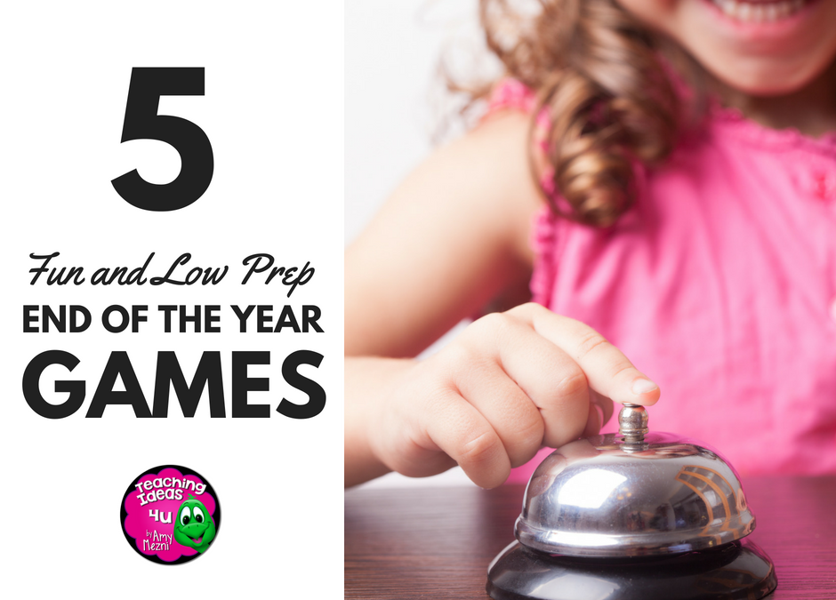 Fun – but Low Prep – End of the Year Games