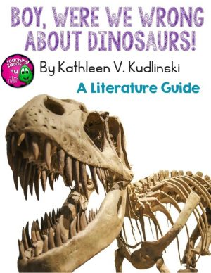 Teaching Ideas 4U - Amy Mezni - Boy Were We Wrong About Dinosaurs! Kudlinski Novel Study Teaching Guide
