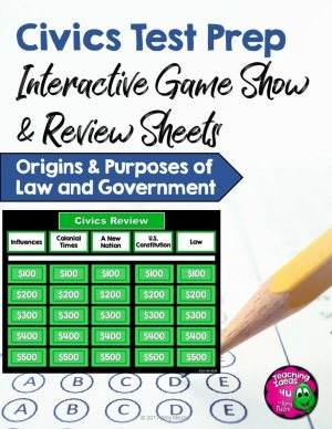 Teaching Ideas 4U - Amy Mezni - Civics Test Prep Game Show & Review Sheets Origins & Purposes Law Government