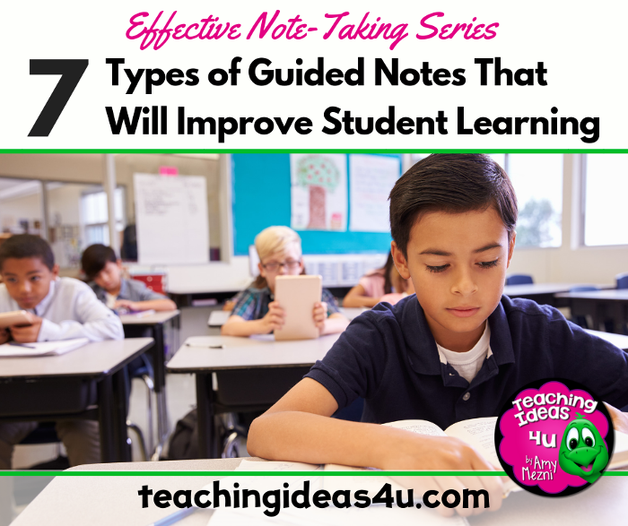 7 Types of Guided Notes that Will Improve Student Learning