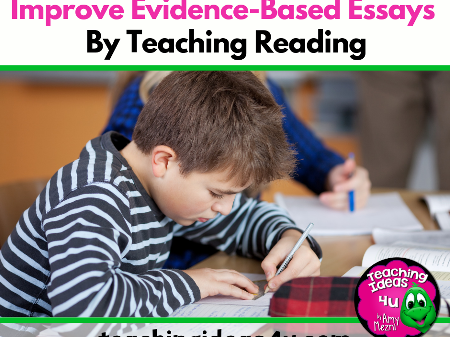Improve Evidence Based Essays by Teaching Reading
