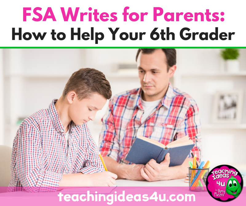 FSA Writes for Parents: Help Your 6th Grader