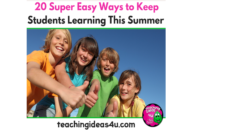 20 Super Easy Ways To Keep Students Learning This Summer