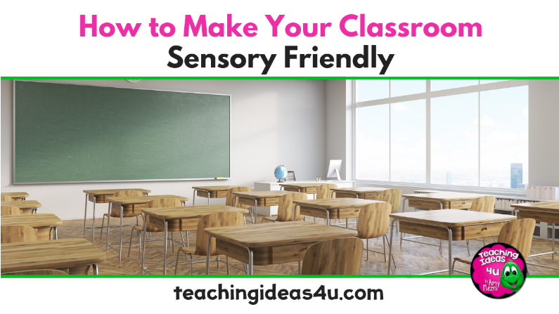 How To make Your Classroom Sensory Friendly