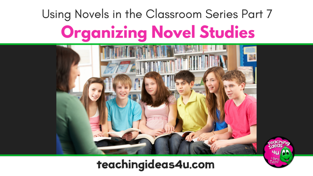 Teaching Ideas 4 u - Organizing Novel Studies