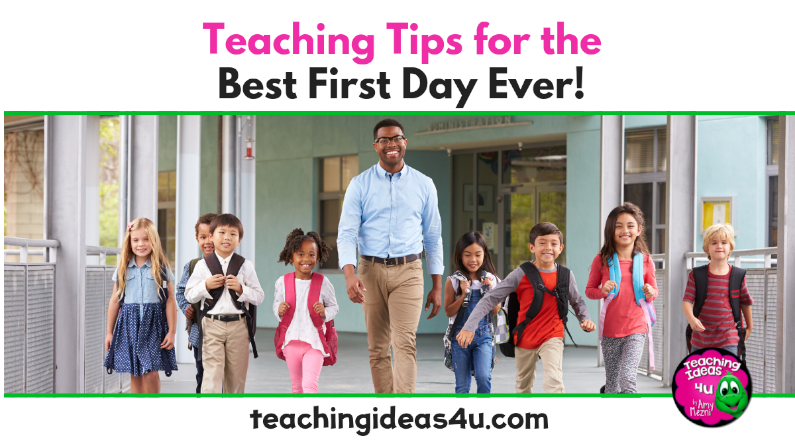 Teaching Tips For The Best First Day Ever!