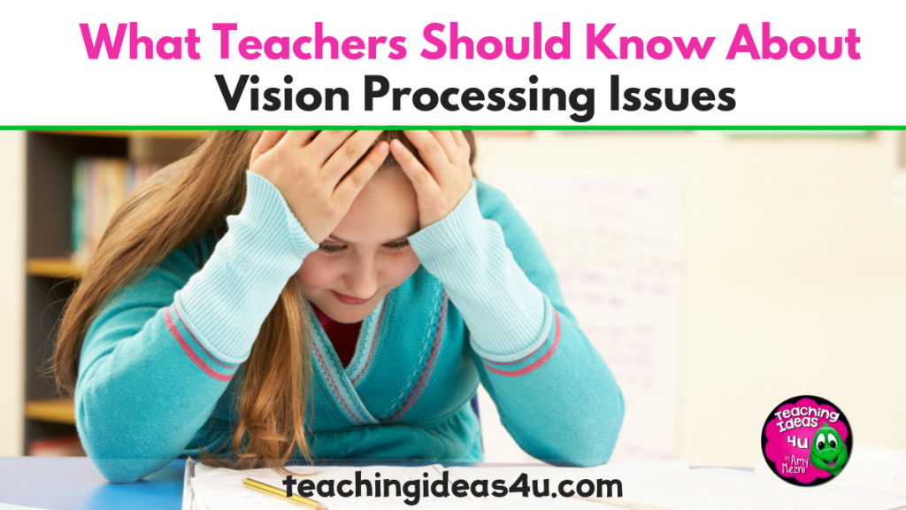 Teaching Ideas 4 U What Teachers Should Know About Vision Processing Issues Blog