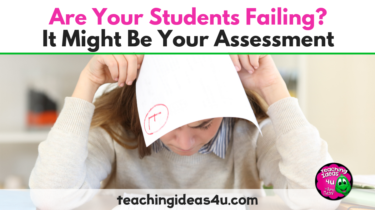 Are Your Students Failing? It Might Be Your Assessment