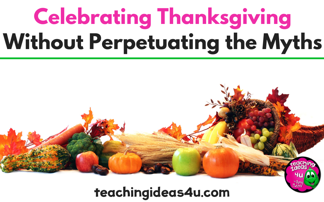 Celebrating Thanksgiving Without Perpetuating The Myths