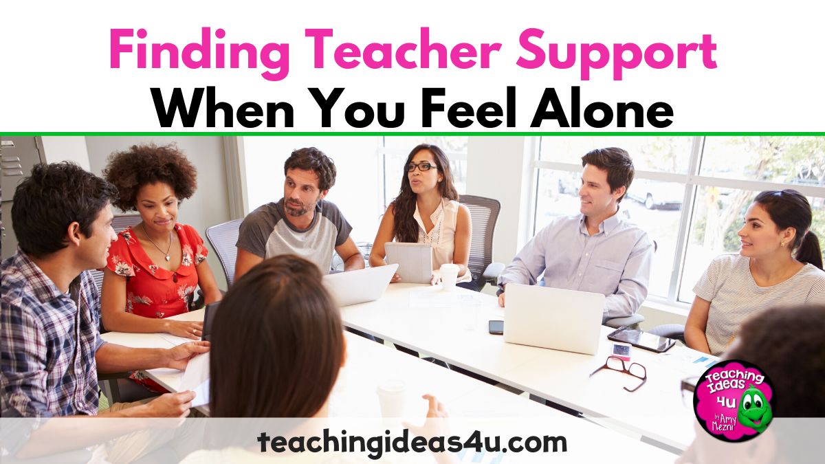 Finding Teacher Support When You Feel Alone