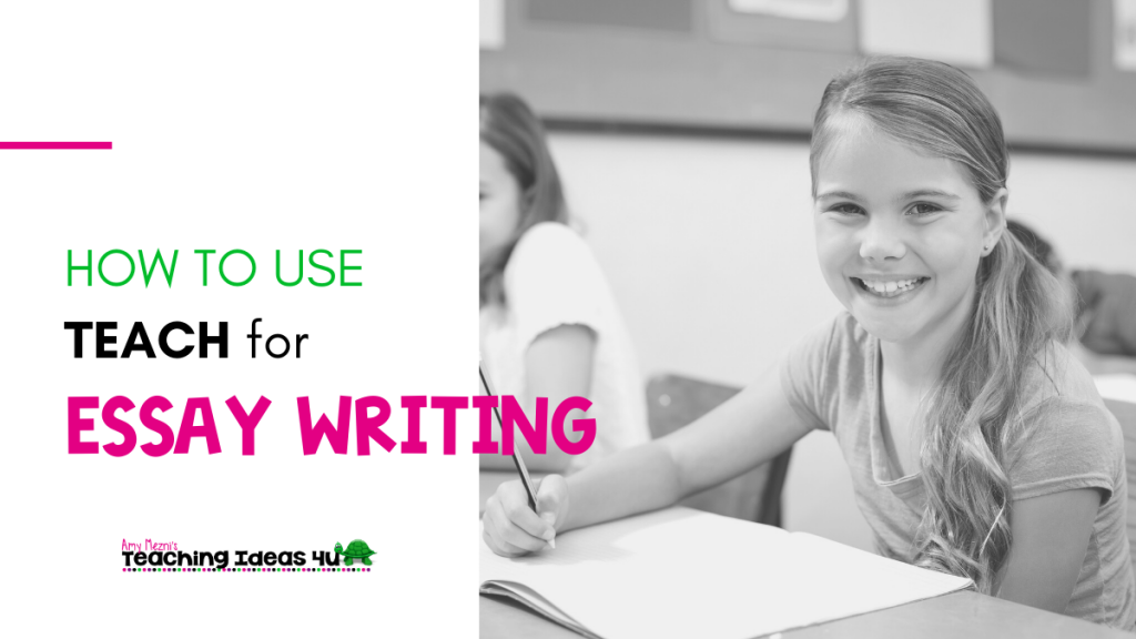 TeachingIdeas4U How to Use TEACH for Essay Writing