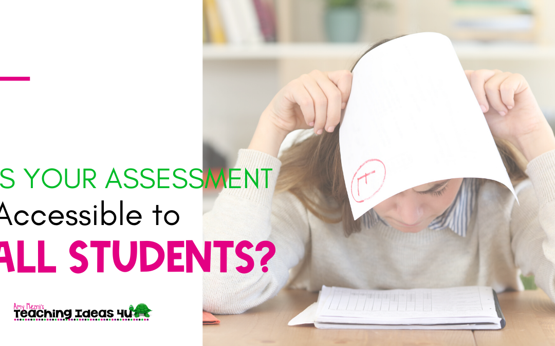 Is Your Assessment Accessible to All Students?