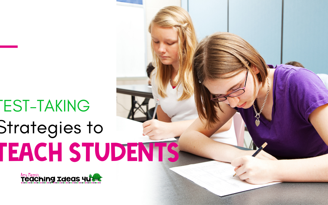 Test Taking Strategies You Need To Teach Your Students