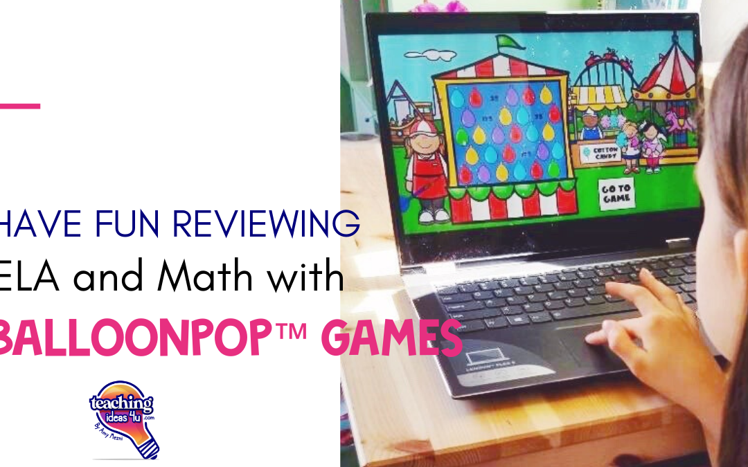BalloonPop™ Digital Review Games for ELA and Math
